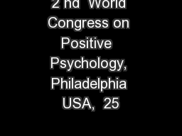 2 nd  World Congress on Positive  Psychology, Philadelphia USA,  25