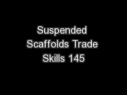 Suspended Scaffolds Trade Skills 145
