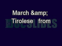 March & Tirolese   from PowerPoint PPT Presentation