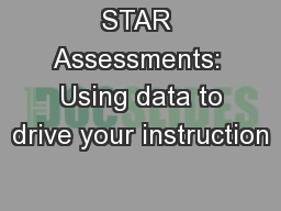 STAR Assessments:  Using data to drive your instruction