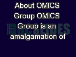 About OMICS Group OMICS Group is an amalgamation of