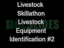 Livestock  Skillathon Livestock Equipment Identification #2