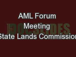 AML Forum Meeting State Lands Commission
