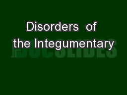 Disorders  of the Integumentary
