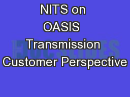 NITS on OASIS  Transmission Customer Perspective