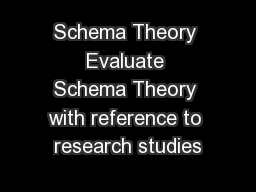 Schema Theory Evaluate Schema Theory with reference to research studies