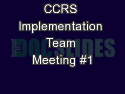 CCRS Implementation Team Meeting #1