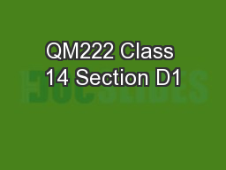 QM222 Class 14 Section D1