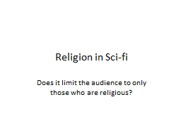 Religion in Sci-fi Does it limit the audience to only those who are religious?