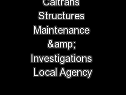 Caltrans Structures Maintenance & Investigations Local Agency