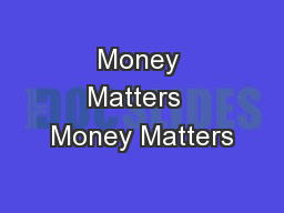 Money Matters  Money Matters PowerPoint PPT Presentation