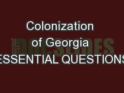 Colonization of Georgia ESSENTIAL QUESTIONS