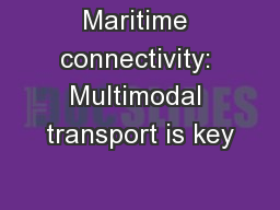 Maritime connectivity: Multimodal transport is key