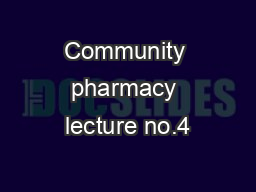 Community pharmacy lecture no.4
