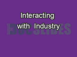 Interacting with  Industry