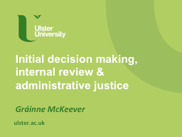 Initial decision making, internal review & administrative justice