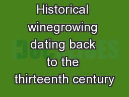 Overview   Historical winegrowing dating back to the thirteenth century