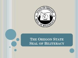 The Oregon State  Seal of Biliteracy PowerPoint PPT Presentation