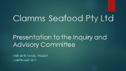 Clamms  Seafood Pty Ltd Presentation to the Inquiry and Advisory Committee
