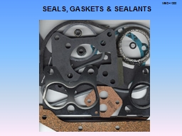 SEALS, GASKETS & SEALANTS