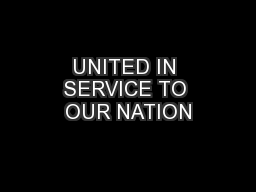 UNITED IN SERVICE TO OUR NATION