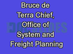 Bruce de Terra Chief, Office of System and Freight Planning