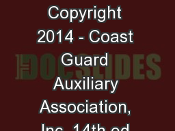 1 Chapter 7 Copyright 2014 - Coast Guard Auxiliary Association, Inc. 14th ed.