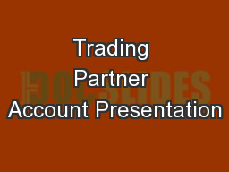 Trading Partner Account Presentation