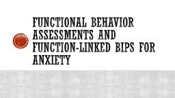Functional Behavior Assessments and Function-linked BIPs for Anxiety
