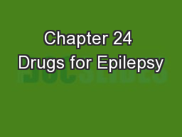 Chapter 24 Drugs for Epilepsy