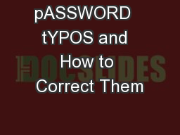 pASSWORD   tYPOS and  How to Correct Them
