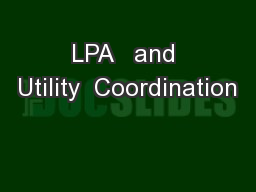 LPA   and Utility  Coordination PowerPoint PPT Presentation