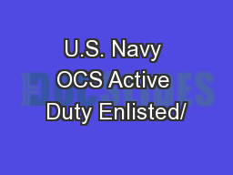 U.S. Navy OCS Active Duty Enlisted/ PowerPoint PPT Presentation