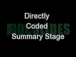 Directly Coded Summary Stage
