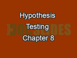 Hypothesis Testing Chapter 8