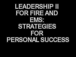 LEADERSHIP II FOR FIRE AND EMS: STRATEGIES FOR PERSONAL SUCCESS