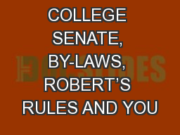 THE COLLEGE SENATE, BY-LAWS, ROBERT'S RULES AND YOU