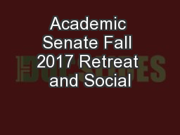 Academic Senate Fall 2017 Retreat and Social