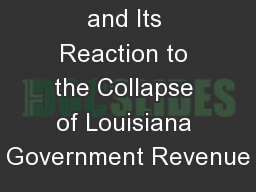 2 / 8 /14 ULM and Its Reaction to the Collapse of Louisiana Government Revenue