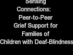 Sensing Connections:   Peer-to-Peer Grief Support for Families of Children with Deaf-Blindness