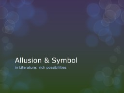 Allusion & Symbol in Literature: rich possibilities