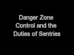 Danger Zone Control and the Duties of Sentries