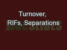 Turnover, RIFs, Separations
