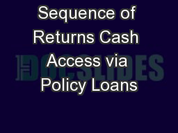 Sequence of Returns Cash Access via Policy Loans