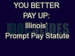 YOU BETTER PAY UP: Illinois' Prompt Pay Statute