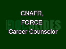 CNAFR, FORCE Career Counselor