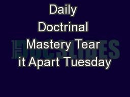 Daily Doctrinal Mastery Tear it Apart Tuesday