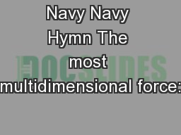 Navy Navy Hymn The most multidimensional force: