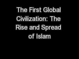 The First Global Civilization: The Rise and Spread of Islam