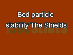Bed particle stability The Shields PowerPoint PPT Presentation